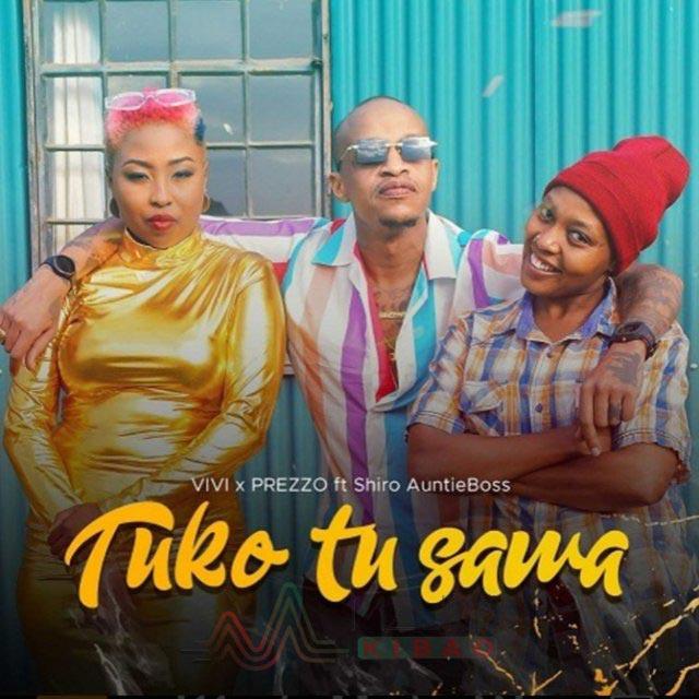 Tuko Tu Sawa by Vivian ft Prezzo Mp3 Download