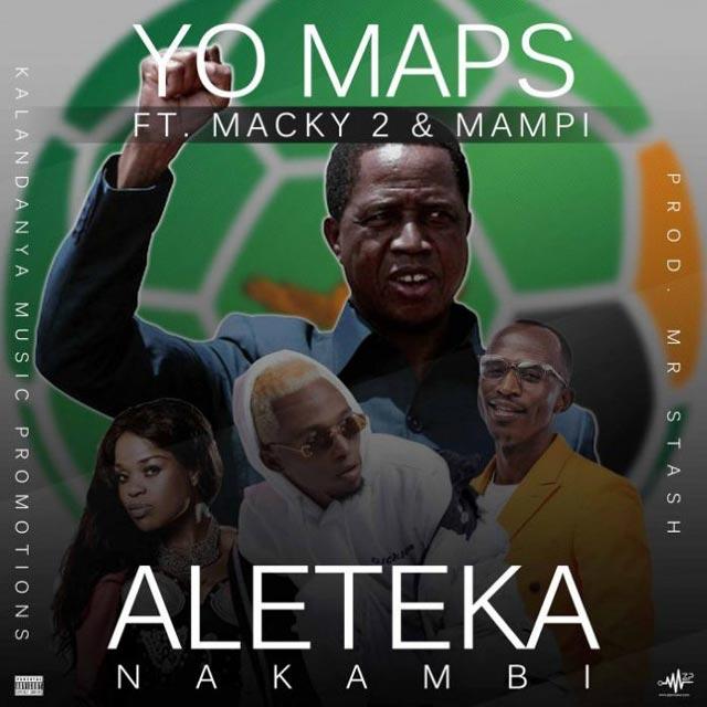 Aleteka Nakambi by Yo Maps ft Macky 2 Mp3 Download