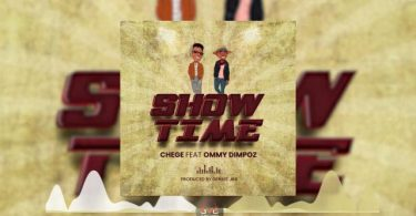 Chege ft Ommy Dimpoz Show Time Mp3 Download