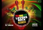 DJ Andie Reggae Lovers Rock Mix Part 1 Mp3 Download