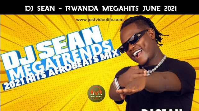 DJ Sean Rwanda MegaHits 2021 Afrobeats Mix Mp3 Download