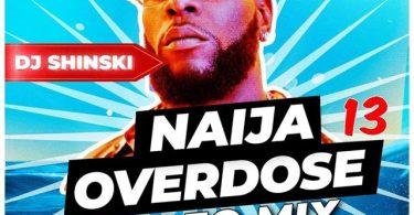 DJ Shinski Afrobeat Naija Overdose Party Mix 2021 Mp3 Download