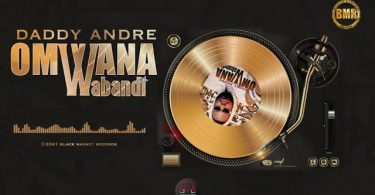 Daddy Andre Omwana Wabandi Mp3 Download