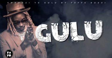Feffe Bussi Emboozi Ye Gulu Mp3 Download
