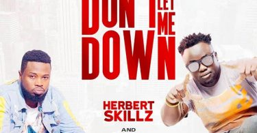 Herbert Skillz ft Daddy Andre Don't Let Me Down Mp3 Download