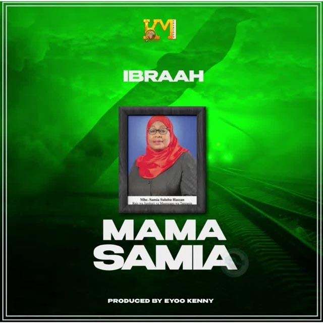 Ibraah Mama Samia Mp3 Download