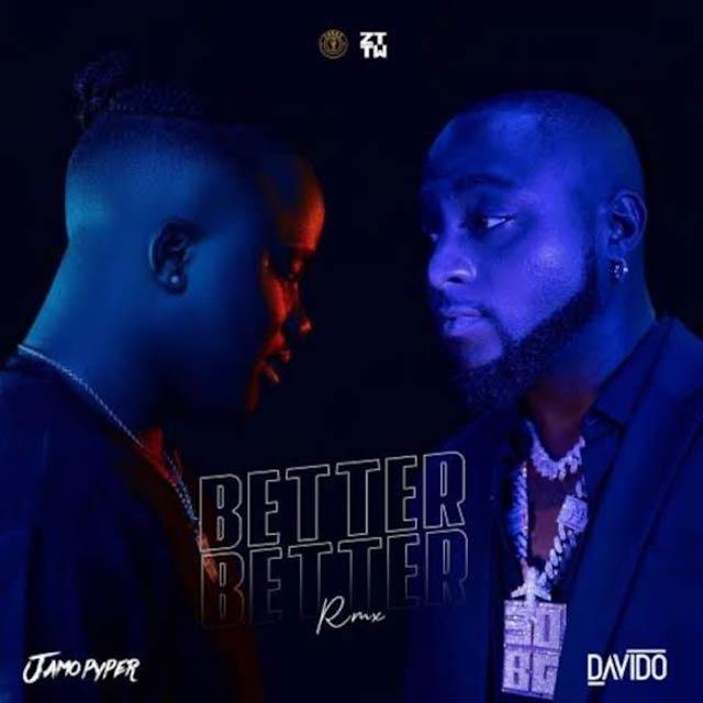 Jamopyper ft Davido Better Better Remix Mp3 Download