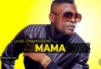 Jose Chameleon Mama Mp3 Download