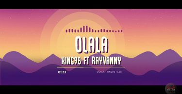King 98 ft Rayvanny Olala Mp3 Download