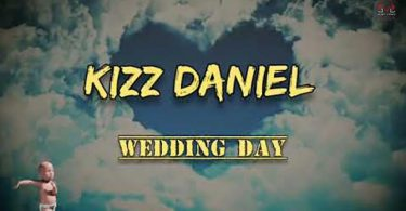 Kizz Daniel Wedding Day Mp3 Download