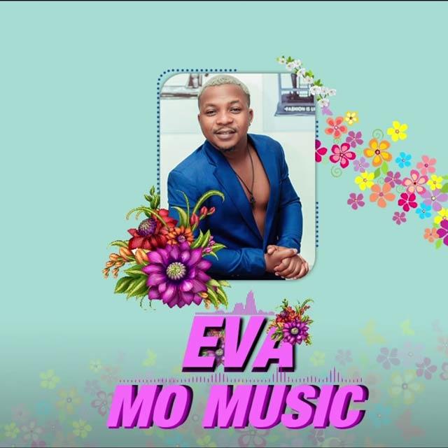 Mo Music Eva Mp3 Download