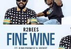 R2Bees Fine Wine Mp3 Download