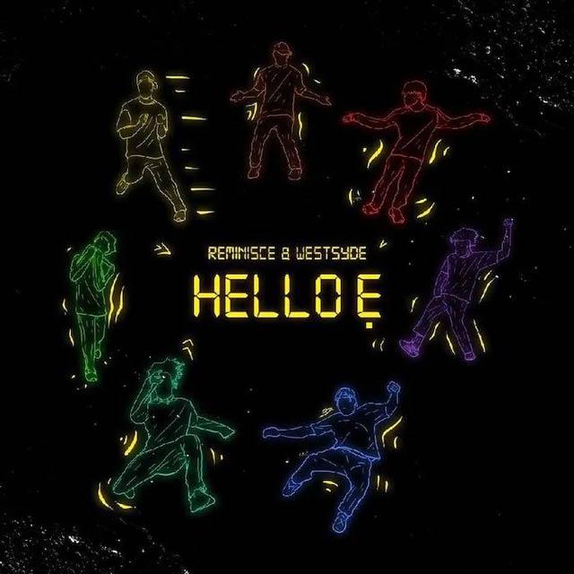 Reminisce ft Westsyde Hello E Mp3 Download