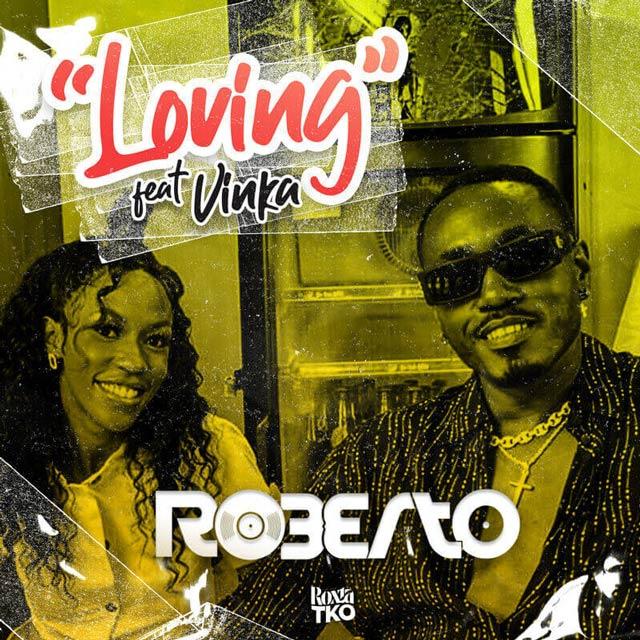 Roberto ft Vinka Loving Mp3 Download
