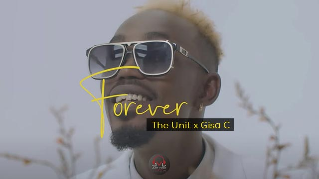 The Unit ft Gisa Cyinganzo Forever Mp3 Download