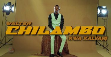 Walter Chilambo Kwa Kalvari Mp3