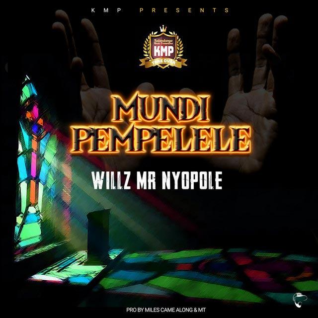 Willz Mr Nyopole Mundi Pempelele Mp3 Download