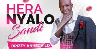 Brizy Annechild Hera Nyalo Sandi Mp3 Download