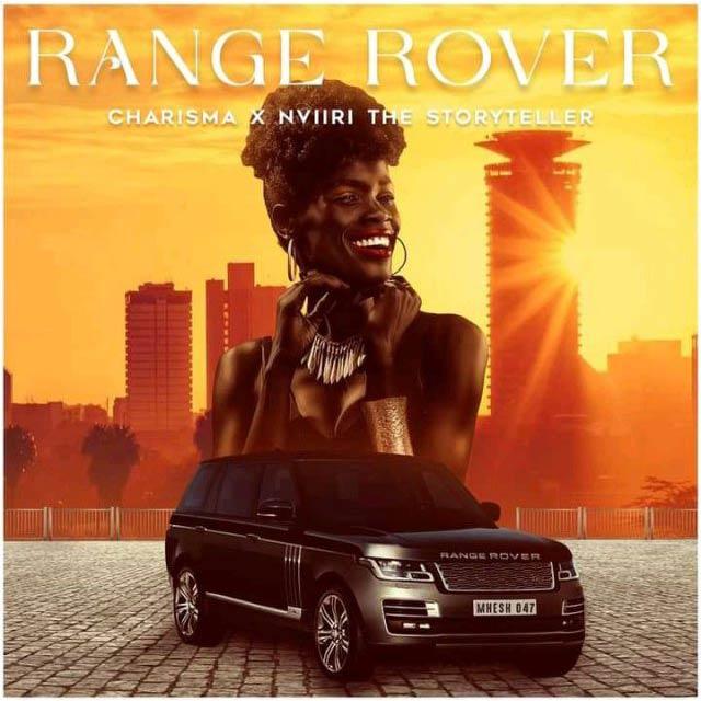 Charisma ft Nviiri the Storyteller Range Rover Mp3 Download