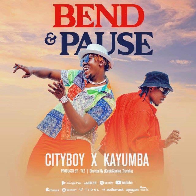 Cityboy ft Kayumba Bend and Pause Mp3 Download