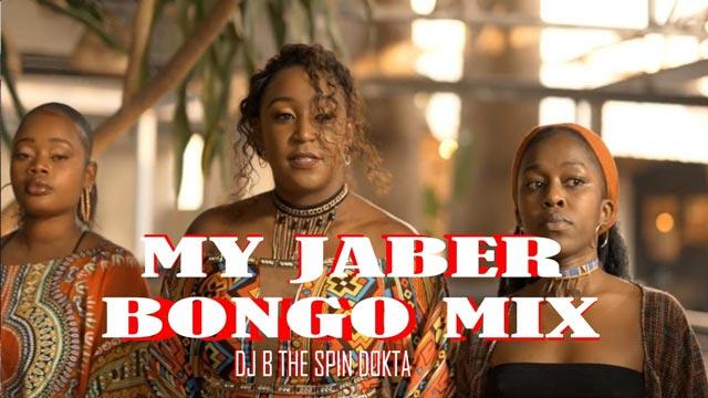 DJ B TheSpinDokta My Jaber Bongo Mix 2021 Mp3 Download