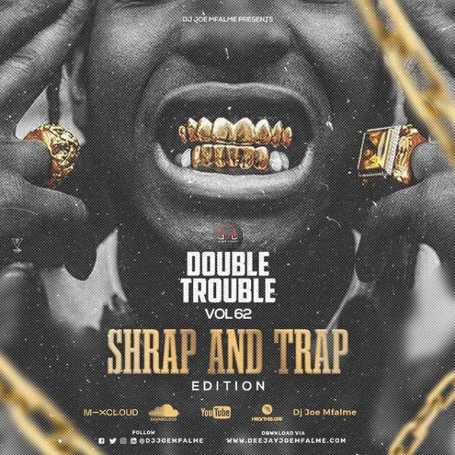 DJ Joe Mfalme Double Trouble Mix 2021 Vol 62 Shrap and Trap Edition