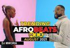 DJ MWORIA AUGUST 2021 AFROBEATS VIDEO MIX MP3 DOWNLOAD