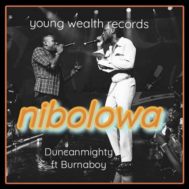 Duncan Mighty ft Burna Boy Nibolowa Mp3 Download