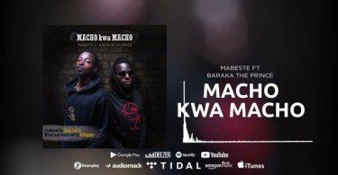Mabeste ft Barakah The Prince Macho Kwa Macho Mp3 Download
