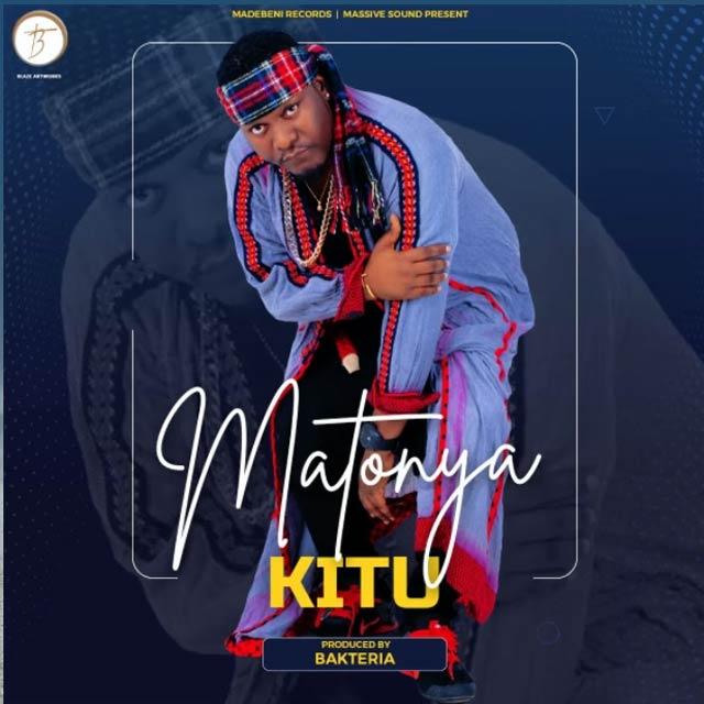 Matonya Kitu Mp3 Download