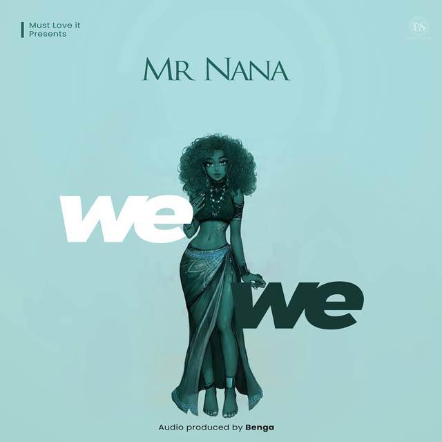 Mr Nana Wewe Mp3 Download