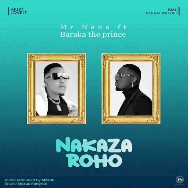 Mr Nana ft Baraka The Prince Nakaza Roho Mp3 Download