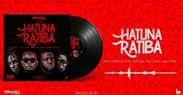 Mr T Touch ft Rapcha - Hatuna Ratiba Mp3 Download