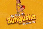 Rj the DJ ft Nino Tz Zungusha Mp3 Download