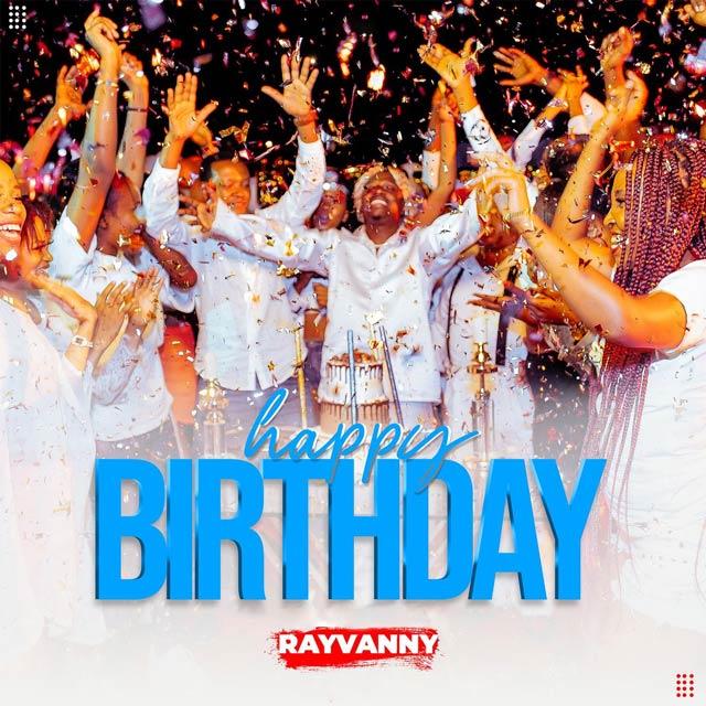 Rayvanny Happy Birthday Mp3 Download