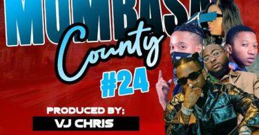 VJ Chris Mombasa County Vol 24 Mix Mp3 Download