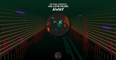 We Love Muzik Away Mp3 Download