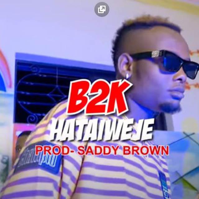 B2K Hata Iweje Mp3 Download