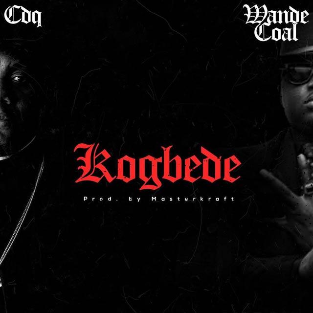 CDQ ft Wande Coal Kogbede Mp3 Download