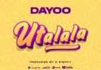Dayoo Utalala Mp3 Download