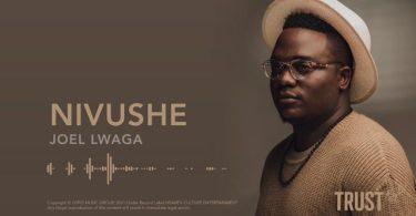 Joel Lwaga Nivushe Mp3 Download