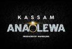 Kassam Anaolewa Mp3 Download