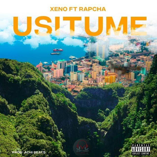 Xeno ft Rapcha Usitume Mp3 Download