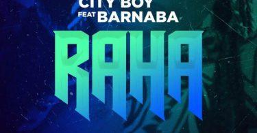 CityBoy ft Barnaba Raha Mp3 Download