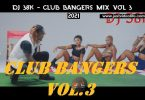 DJ 38K Club Bangers Mix Vol 3 Mp3 Download