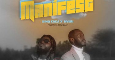King Kaka ft Nviiri The Storyteller Manifest Mp3 Download