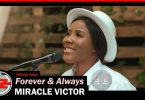 Miracle Victor Forever and Always Mp3 Download