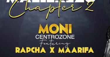 Moni Centrozone ft Rapcha Maelekezo Chapter 2 Mp3 Download
